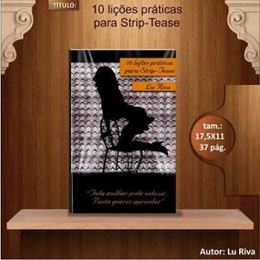 Livro Lucimara Siqueira 10 Lições Práticas Para Strip-Tease ... - lojasacaso.com.br
