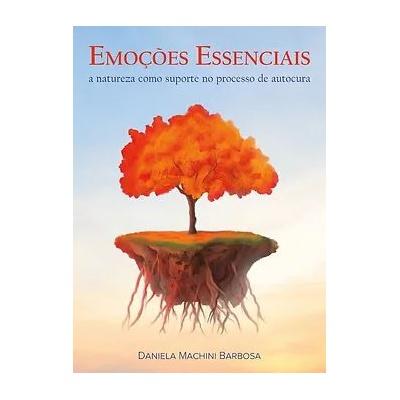 Emoçoes Essenciais - a natureza como suporte no processo de autocura