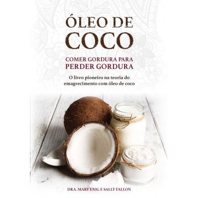 ÓLEO DE COCO - COMER GORDURA PARA PERDER GORDURA