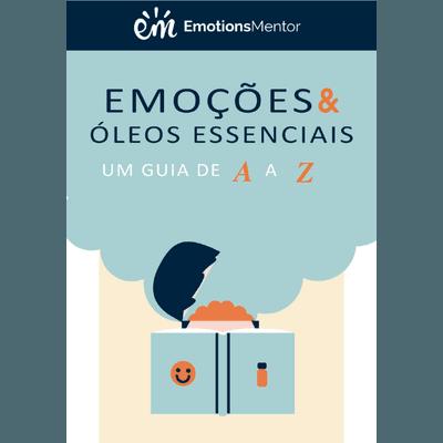 Emoções e óleos essenciais: um guia de A a Z