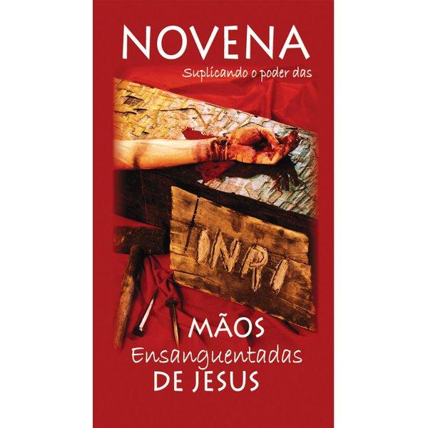 Novena e Terço - Suplicando o Poder das Mãos Ensanguentadas de Jesus