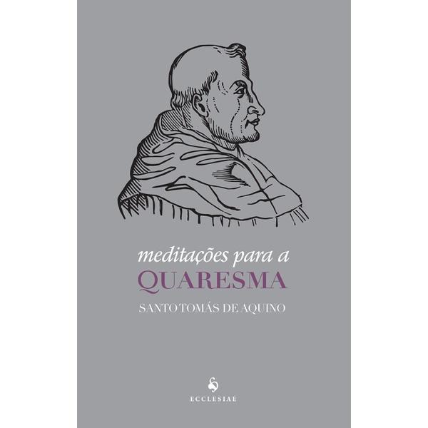 Livro : Meditações Para a Quaresma - Santo Tomás de Aquino