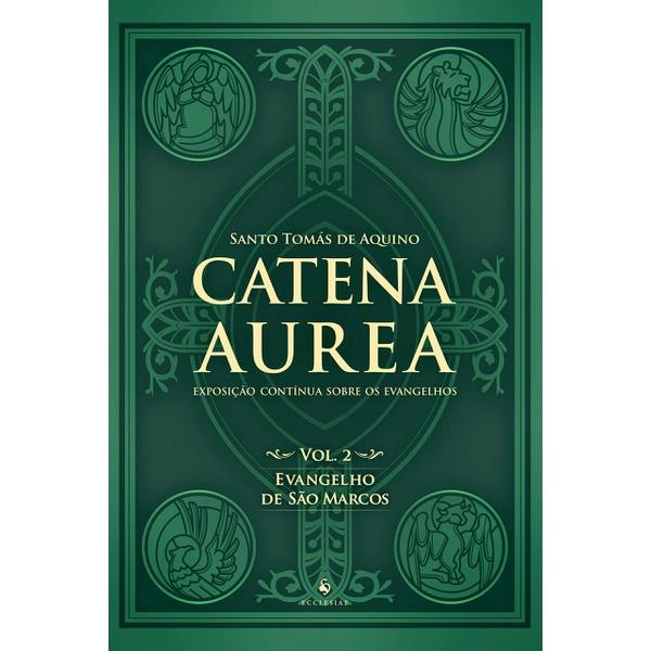 Livro : Catena Aurea - Vol. 2 - Evangelho de São Marcos