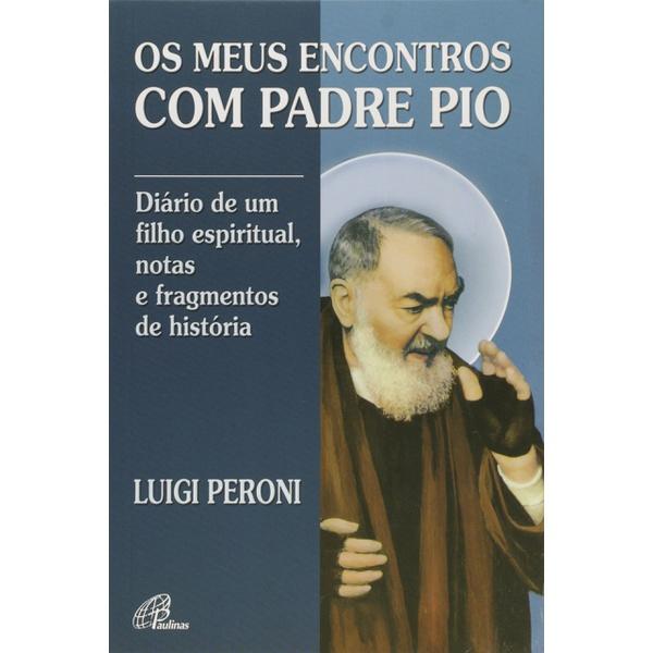 Livro : Meus Encontros Com Padre Pio