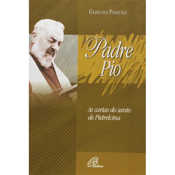 Livro : Padre Pio. As Cartas do Santo de Pietrelcina