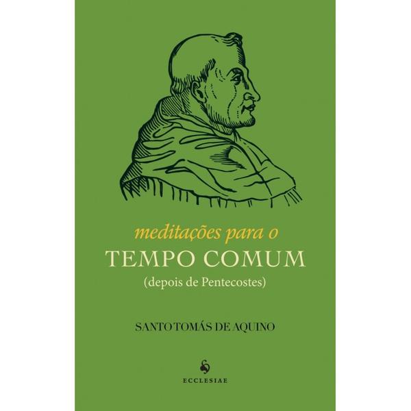 Livro : Meditações para o Tempo Comum - Santo Tomás de Aquino