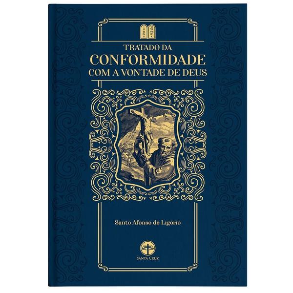 Livro: Tratado da Conformidade com a vontade de Deus -Santo Afonso Maria de Ligório