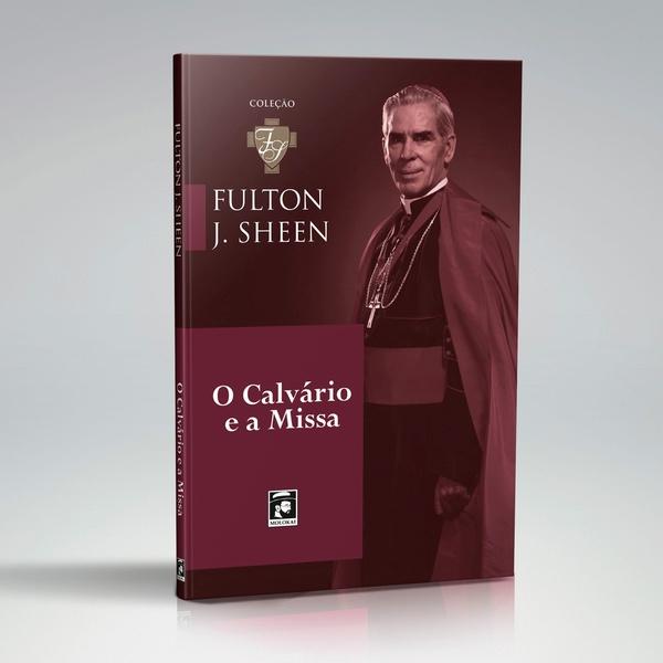 Livro : O Calvário e a Missa - Fulton Sheen