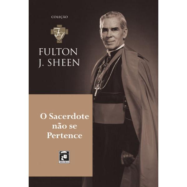 Livro : O Sacerdote não se pertence - Fulton Sheen