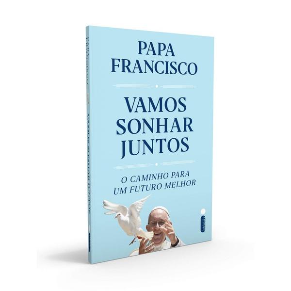 Livro : Vamos Sonhar Juntos : O Caminho Para Um Futuro Melhor- Papa Francisco