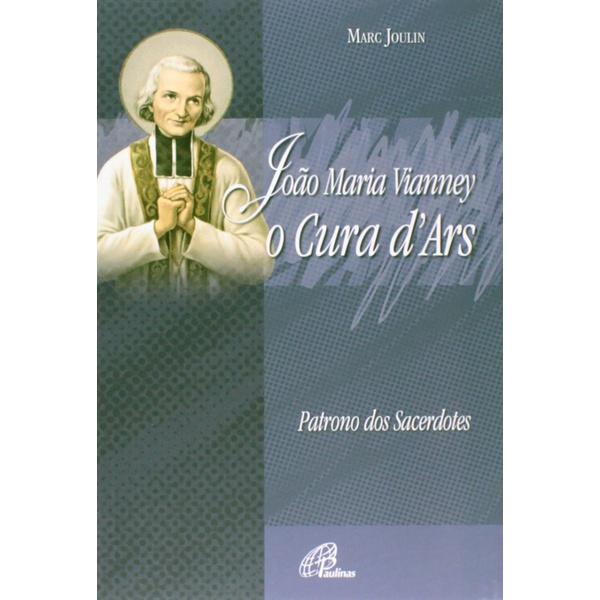 Livro : João Maria Vianney - Cura D´Ars - Patrono dos Sacerdotes