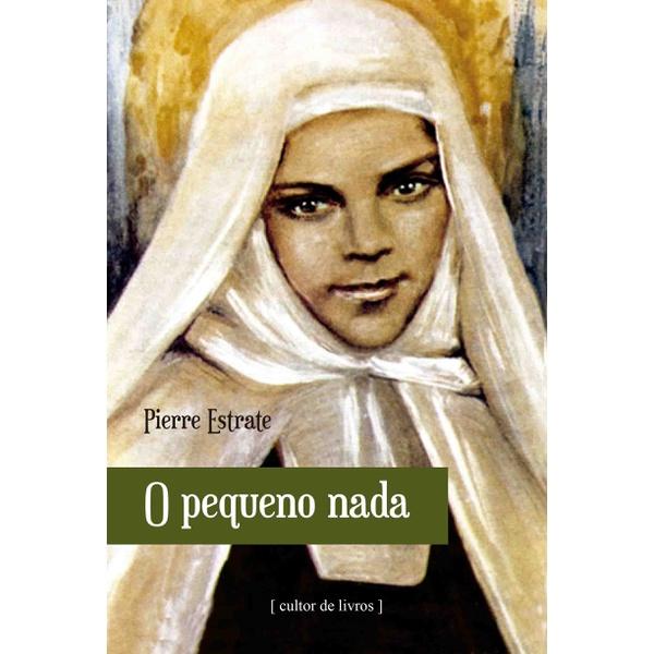 Livro : O pequeno nada - Vida de Santa Maria de Jesus Crucificado