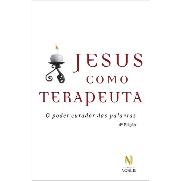 Livro : Jesus como terapeuta - O poder curador das palavras - Anselm Grün