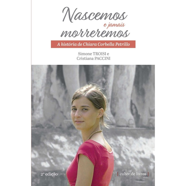 Livro : Nascemos e jamais morreremos - A história de Chiara Corbella Petrillo