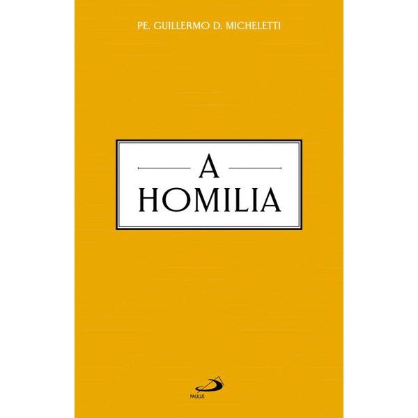 Livro : A Homilia Pe Guilhermo D. Micheletti