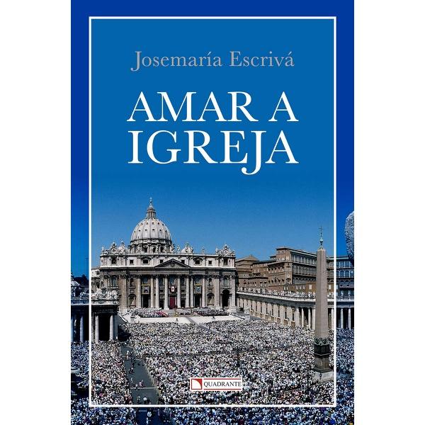 Livro : Amar a Igreja - Josemaria Escrivá