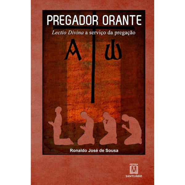 Livro : O Pregador Orante- Lactio divina e serviço da pregação