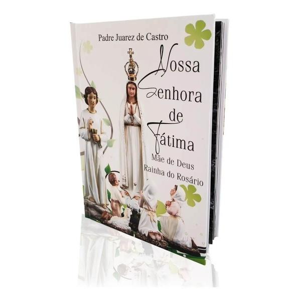 Livro : Nossa Senhora de Fátima - Mãe de Deus Rainha do Rosário - Pe Juarez de Castro