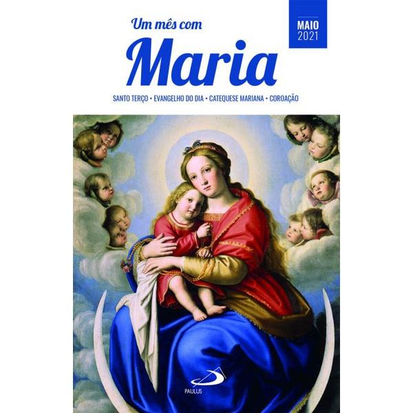 Livro: Um mês com Maria -Santo Terço,Evangelho , Catequese Mariana e Coroação