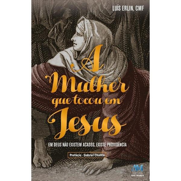 Livro -A Mulher que Tocou em Jesus- Pe. Luis Erlin