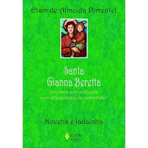 Livro Santa Gianna Beretta: Invocada por mulheres com dificuldades de engravidar - Novena e ladainha