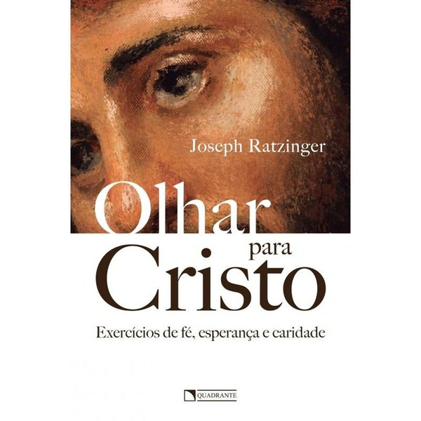 Livro - Olhar para Cristo -Joseph Ratzinger