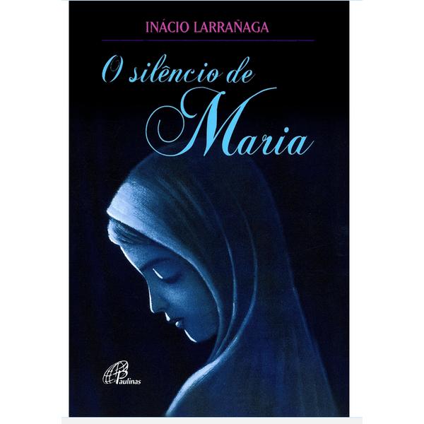 Livro- O Silêncio de Maria - Inácio Larrañaga