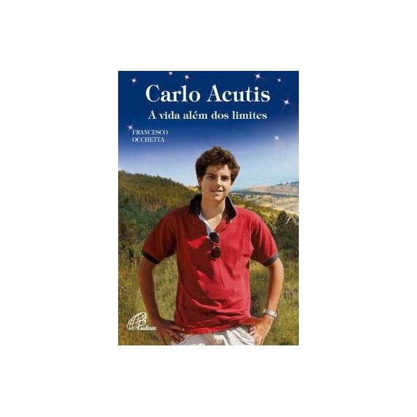 Carlo Acutis A Vida Além Dos Limites