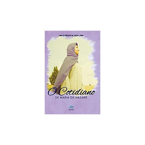 Livro : O Cotidiano de Maria de Nazaré -Frei Clodovis Boff