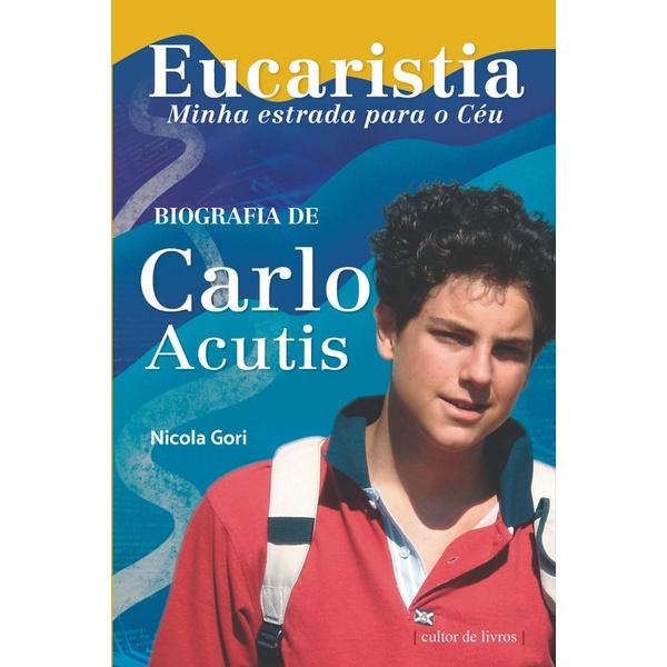 Eucaristia, minha estrada para o Céu - Biografia de Carlo Acutis (Português)