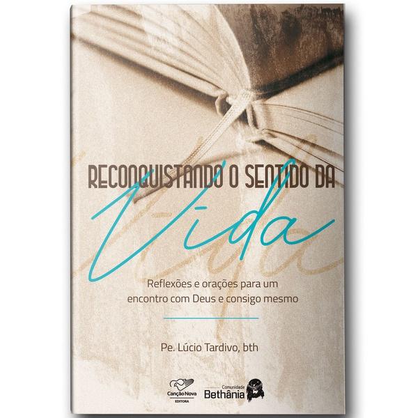 Livro Reconquistando O Sentido da Vida - Pe. Lúcio Tardivo,