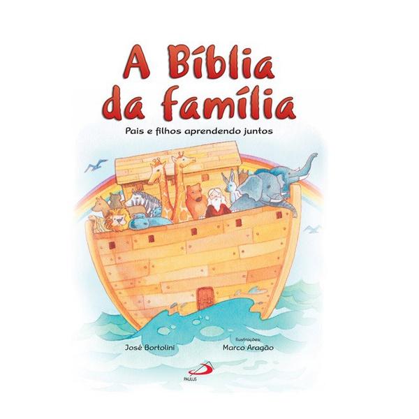 A bíblia da família - Pais e filhos aprendem juntos