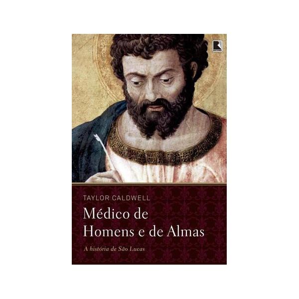 Livro : Médico de Homens e de Almas - A história de São Lucas
