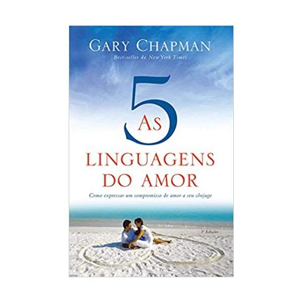Livro - As cinco linguagens do amor - Como expressar um compromisso de amor a seu cônjuge
