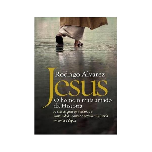 Livro Jesus, O homem mais amado da história -Rodrigo Alvarez