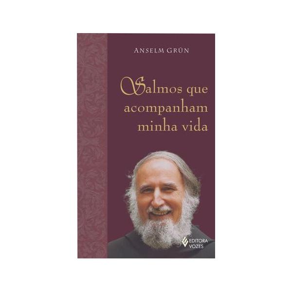 Livro Salmos que acompanham minha vida - Anselm Grüm