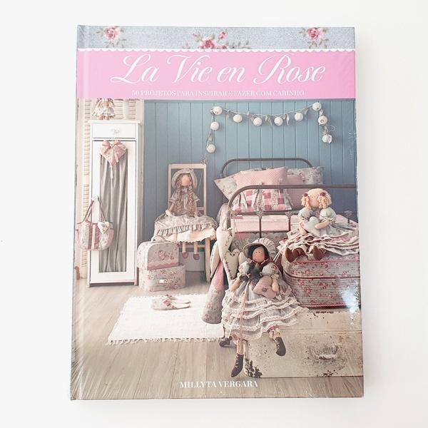 Livro La Vie en Rose - Millyta Vergara - LIV-01 - BOUTIQUEDASRENDAS