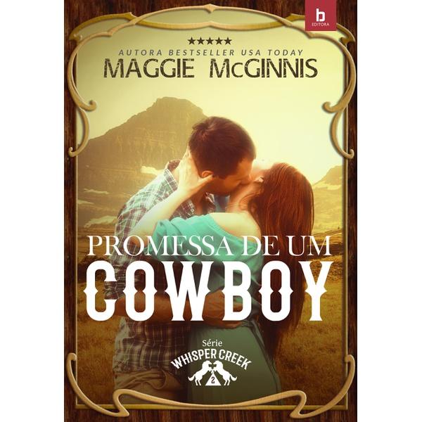 Promessa de Um Cowboy - Whisper Creek - Vol. 2