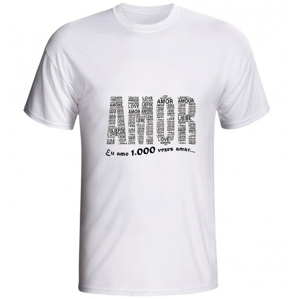 Camiseta AMOR, Eu amo 1.000 Vezes AMAR