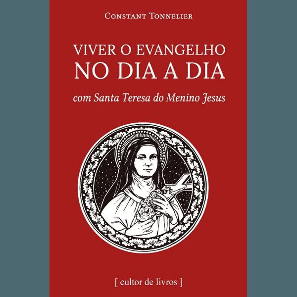 Livro : Viver o Evangelho no dia a dia - com Santa Teresa do Menino Jesus