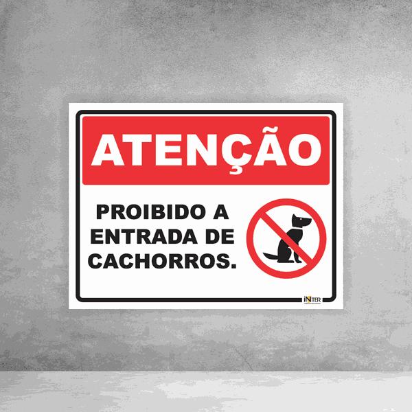 Placa de Sinalização - Atenção Proibido Entrada de Cachorros