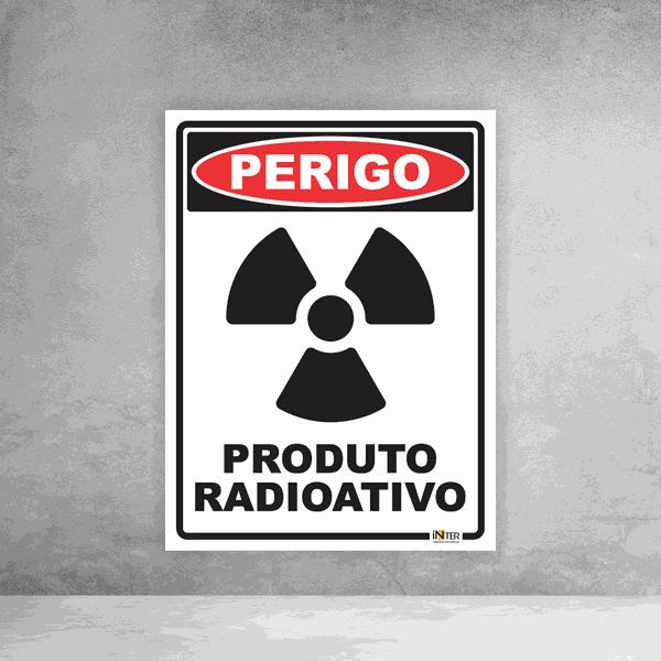Placa de Sinalização - Perigo Produto Radioativo