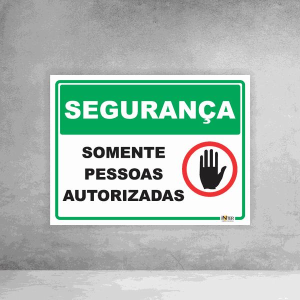 Placa de Sinalização - Segurança Somente Pessoas Autorizadas