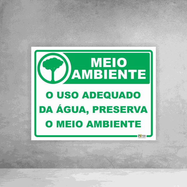 Placa de Sinalização - Meio Ambiente O Uso adequado da Água