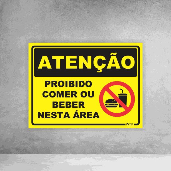 Placa de Sinalização - Atenção Proibido Comer ou Beber Nesta Área