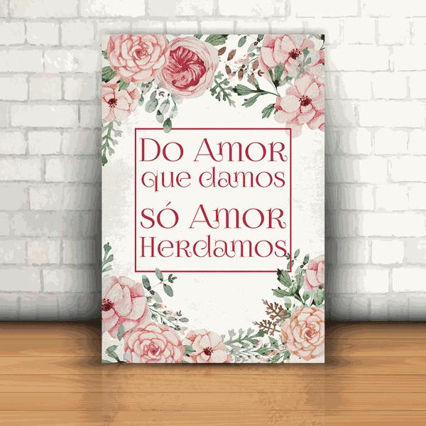 Placa Decorativa - Do Amor que Damos