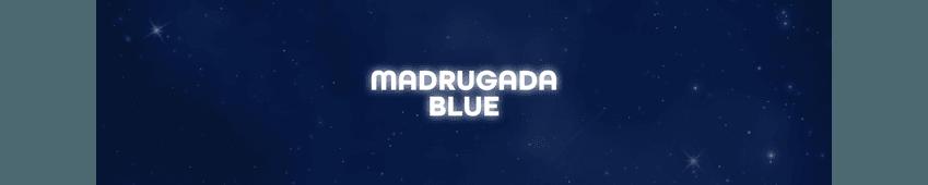 Madrugada Blue