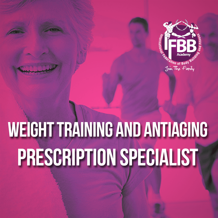 WEIGHT TRAINING AND ANTIAGING PRESCRIPTION SPECIALIST