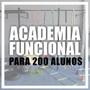 Academia de Treino Funcional sem Gaiola Para 200 Alunos/Mês