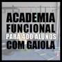Academia de Treino Funcional Com Gaiola Para 400 Alunos/Mês